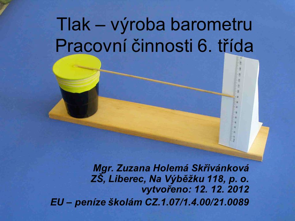 Tlak – výroba barometru Pracovní činnosti 6. třída