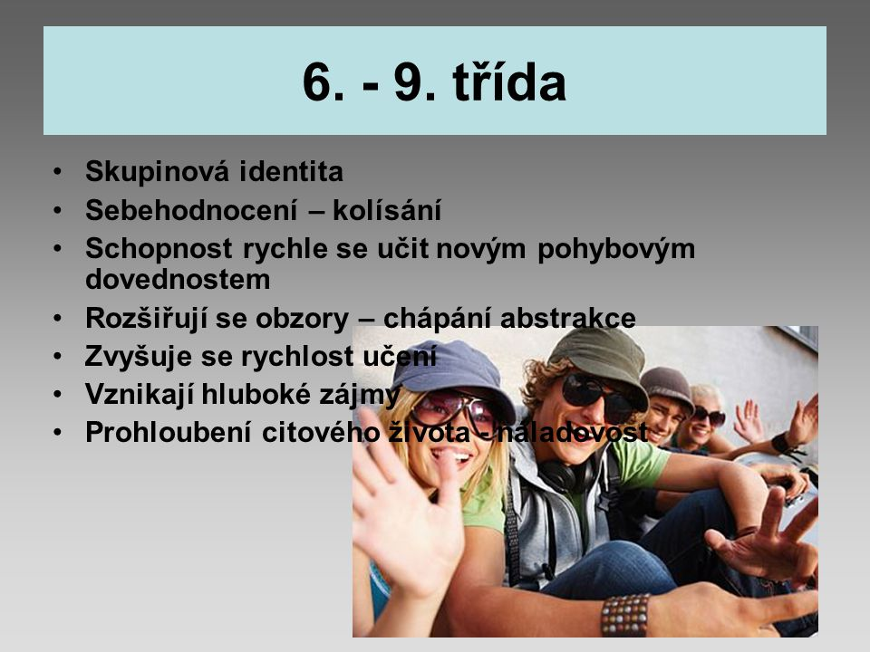 6. - 9. třída Skupinová identita Sebehodnocení – kolísání