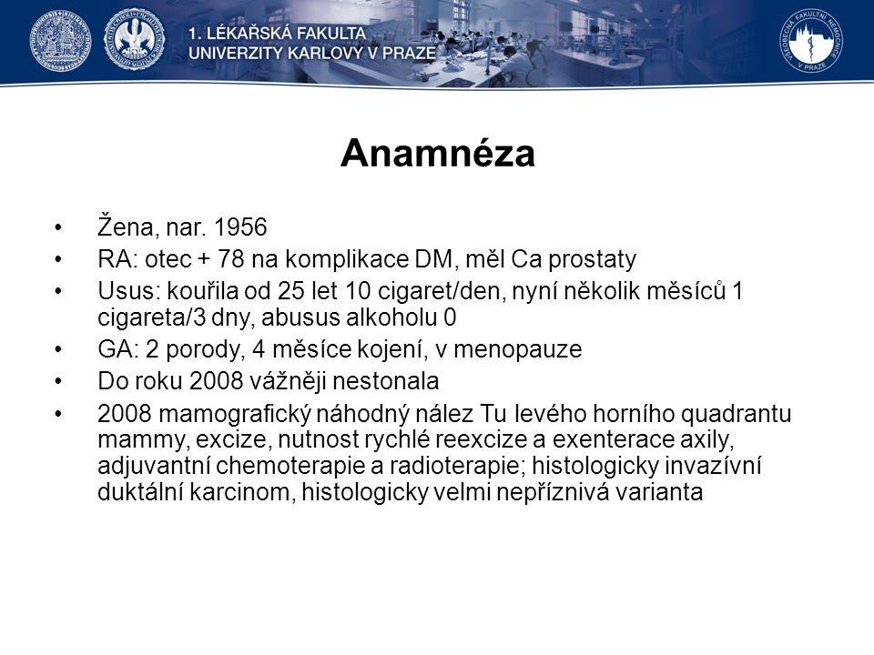 Anamnéza Žena, nar. 1956. RA: otec + 78 na komplikace DM, měl Ca prostaty.