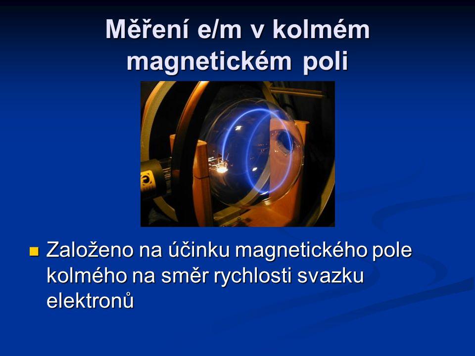 Měření e/m v kolmém magnetickém poli