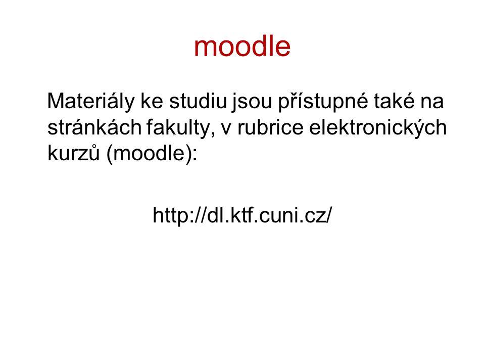 moodle Materiály ke studiu jsou přístupné také na stránkách fakulty, v rubrice elektronických kurzů (moodle):