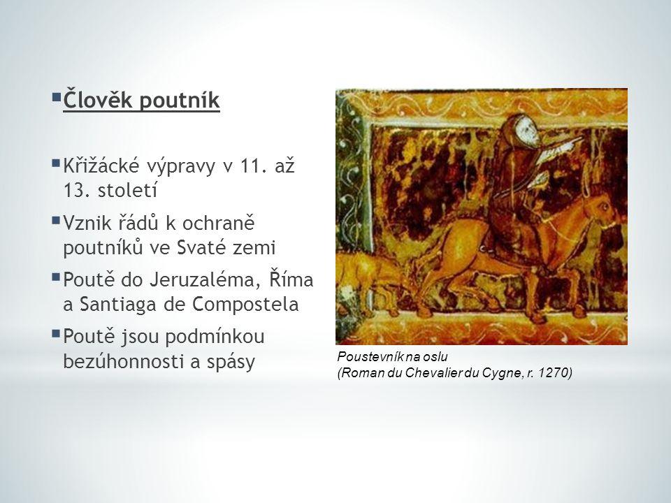 Člověk poutník Křižácké výpravy v 11. až 13. století