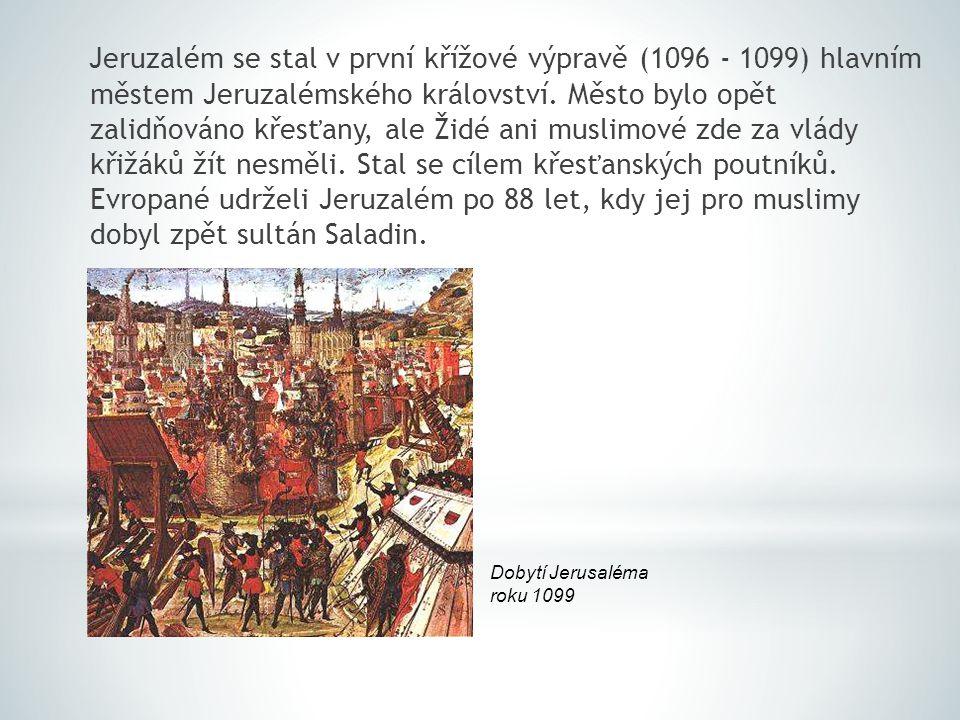 Jeruzalém se stal v první křížové výpravě (1096 - 1099) hlavním městem Jeruzalémského království. Město bylo opět zalidňováno křesťany, ale Židé ani muslimové zde za vlády křižáků žít nesměli. Stal se cílem křesťanských poutníků. Evropané udrželi Jeruzalém po 88 let, kdy jej pro muslimy dobyl zpět sultán Saladin.