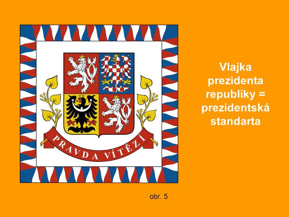 Vlajka prezidenta republiky = prezidentská standarta