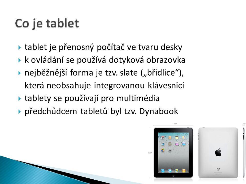 Co je tablet tablet je přenosný počítač ve tvaru desky