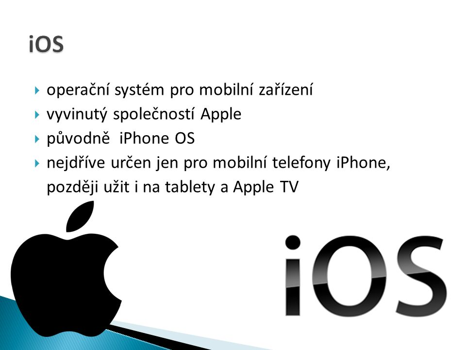 iOS operační systém pro mobilní zařízení vyvinutý společností Apple