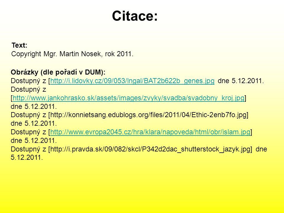 Citace: Text: Copyright Mgr. Martin Nosek, rok 2011.