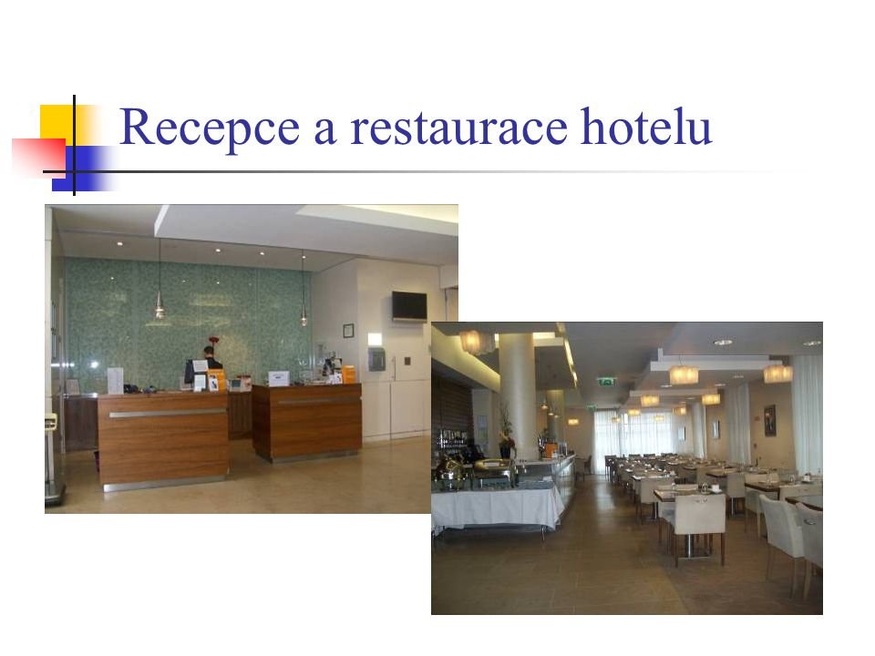 Recepce a restaurace hotelu