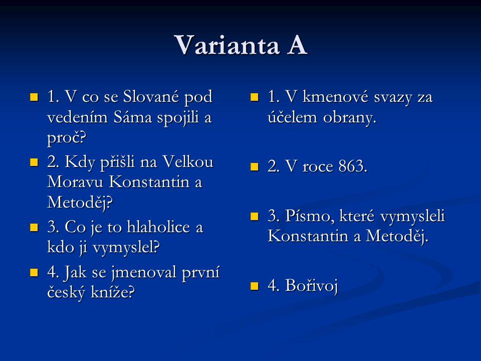 Varianta A 1. V co se Slované pod vedením Sáma spojili a proč