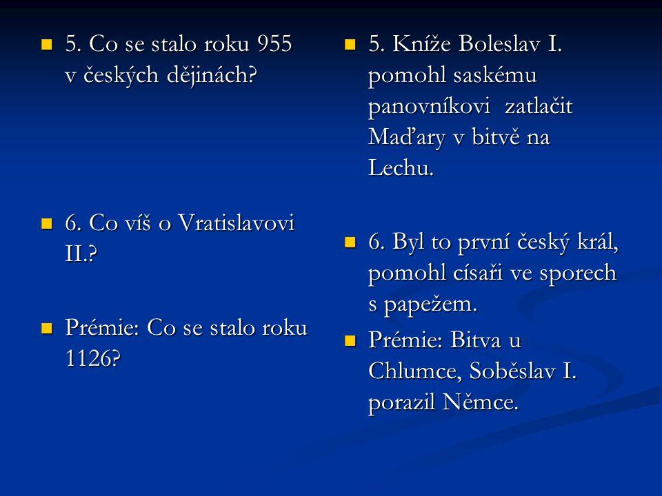 5. Co se stalo roku 955 v českých dějinách