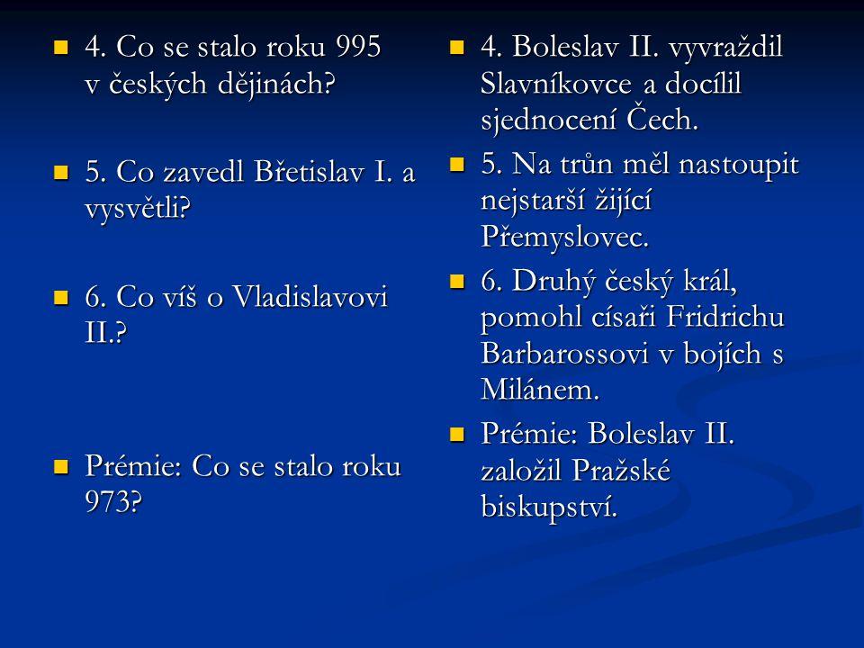 4. Co se stalo roku 995 v českých dějinách