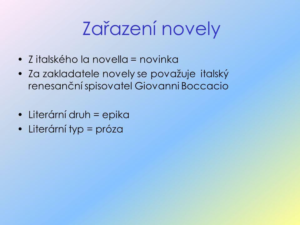 Zařazení novely Z italského la novella = novinka