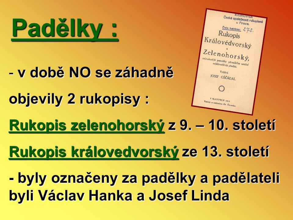 Padělky : v době NO se záhadně objevily 2 rukopisy :