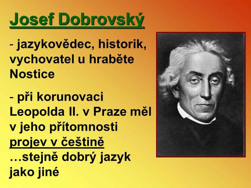 Josef Dobrovský jazykovědec, historik, vychovatel u hraběte Nostice