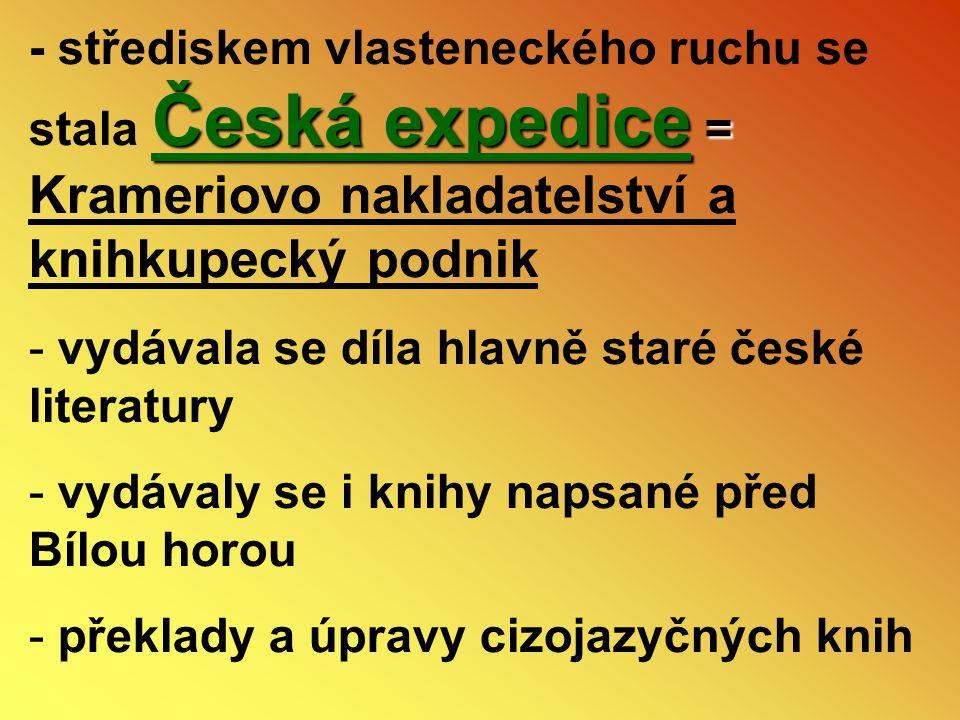 - střediskem vlasteneckého ruchu se stala Česká expedice = Krameriovo nakladatelství a knihkupecký podnik
