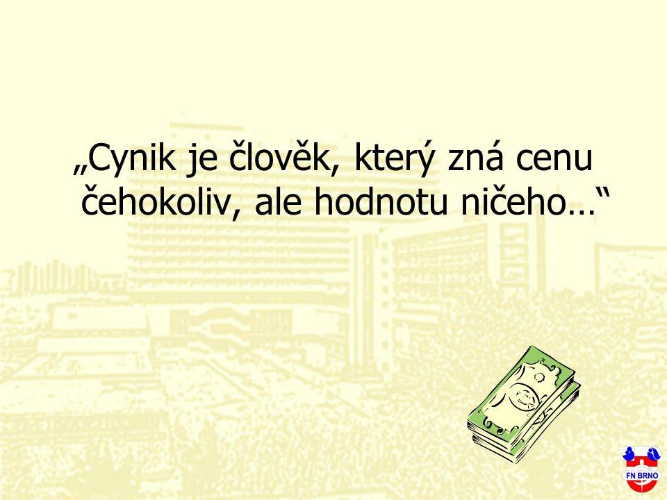 """""""Cynik je člověk, který zná cenu čehokoliv, ale hodnotu ničeho…"""
