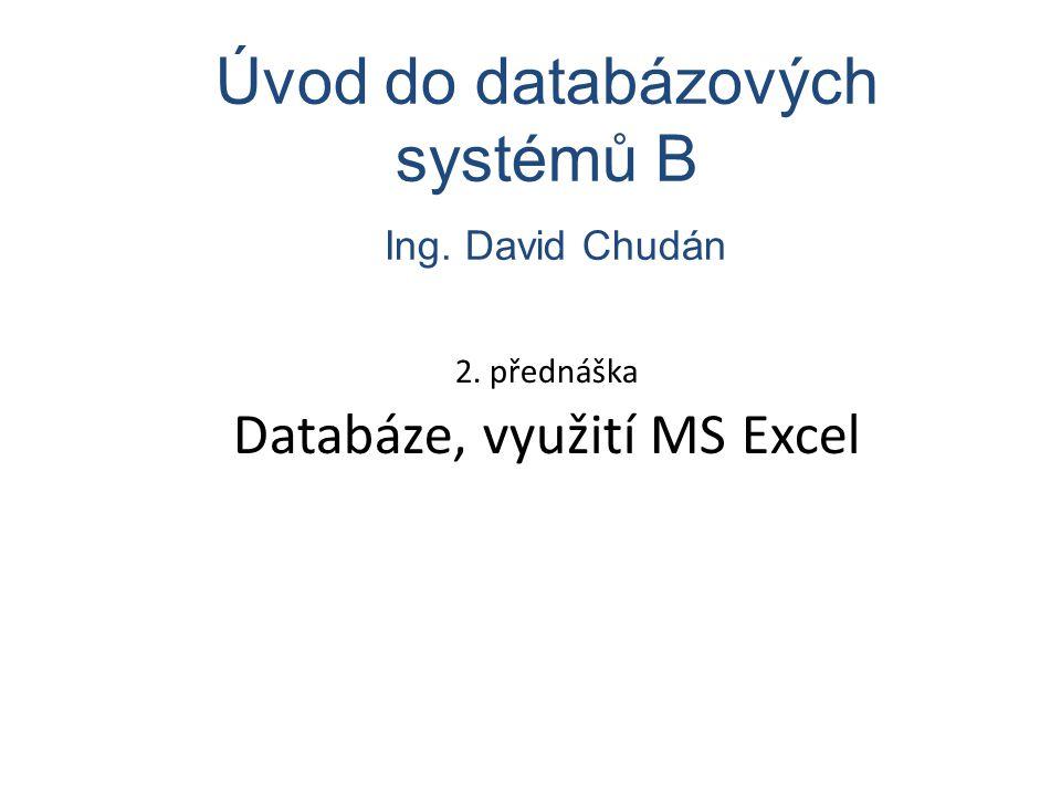 2. přednáška Databáze, využití MS Excel