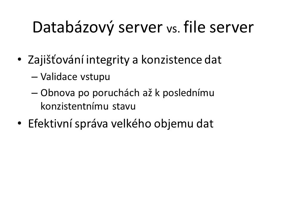 Databázový server vs. file server
