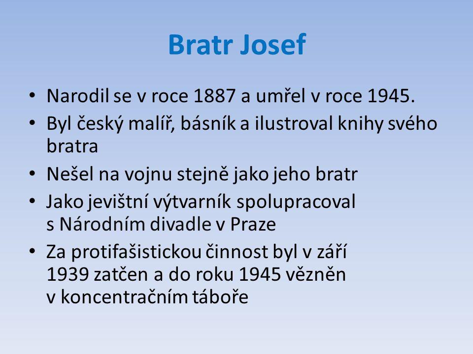Bratr Josef Narodil se v roce 1887 a umřel v roce 1945.