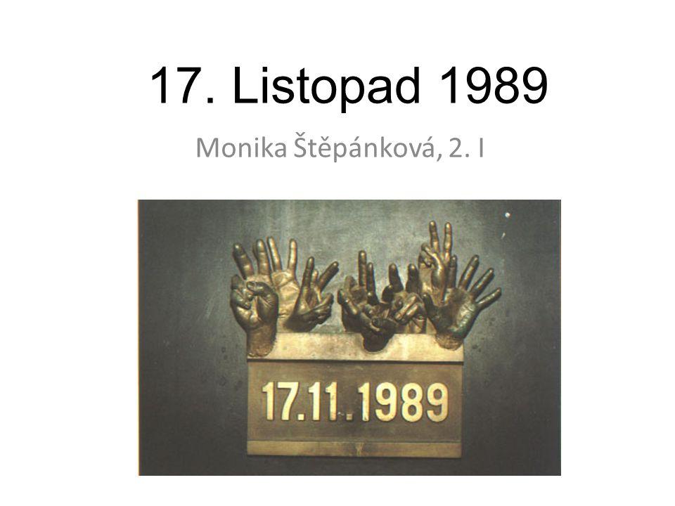 17. Listopad 1989 Monika Štěpánková, 2. I