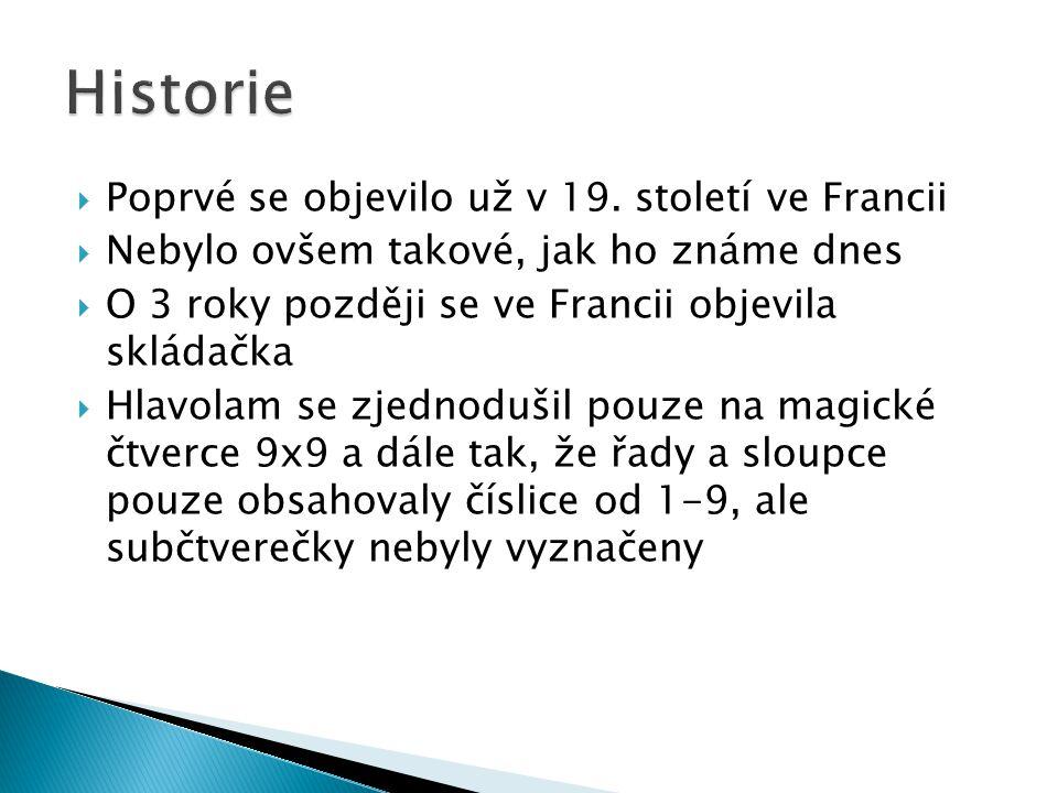 Historie Poprvé se objevilo už v 19. století ve Francii
