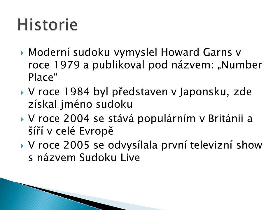 """Historie Moderní sudoku vymyslel Howard Garns v roce 1979 a publikoval pod názvem: """"Number Place"""