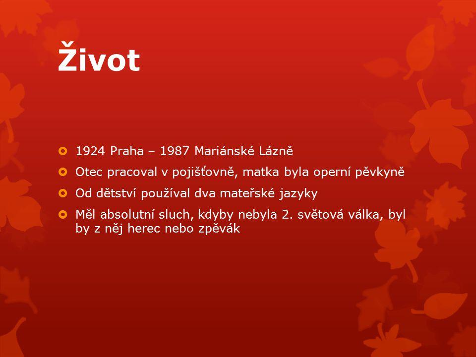 Život 1924 Praha – 1987 Mariánské Lázně