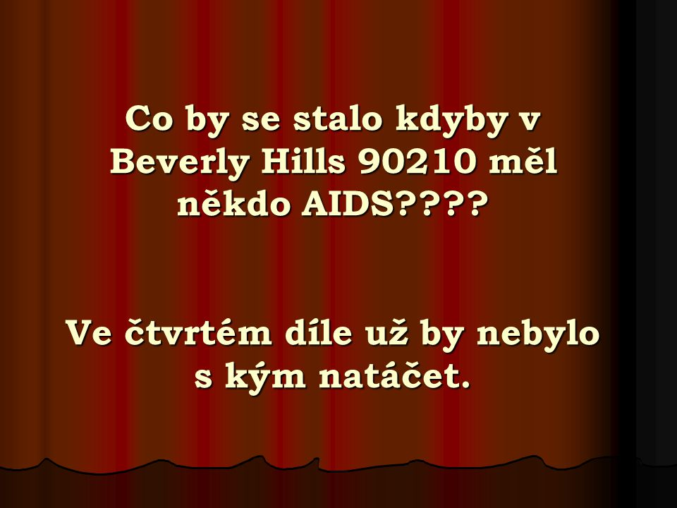 Co by se stalo kdyby v Beverly Hills 90210 měl někdo AIDS
