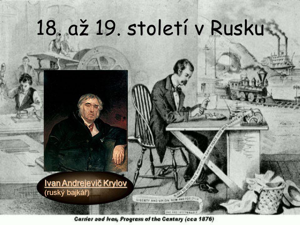 18. až 19. století v Rusku Ivan Andrejevič Krylov (ruský bajkář)