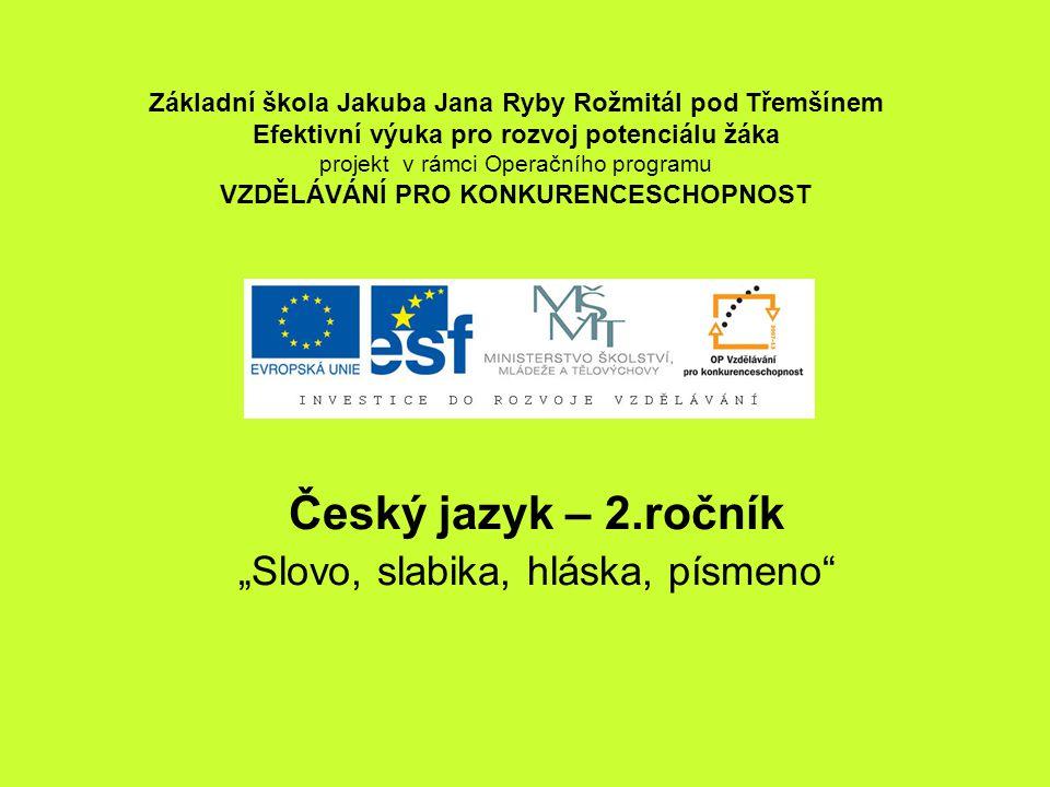 "Český jazyk – 2.ročník ""Slovo, slabika, hláska, písmeno"