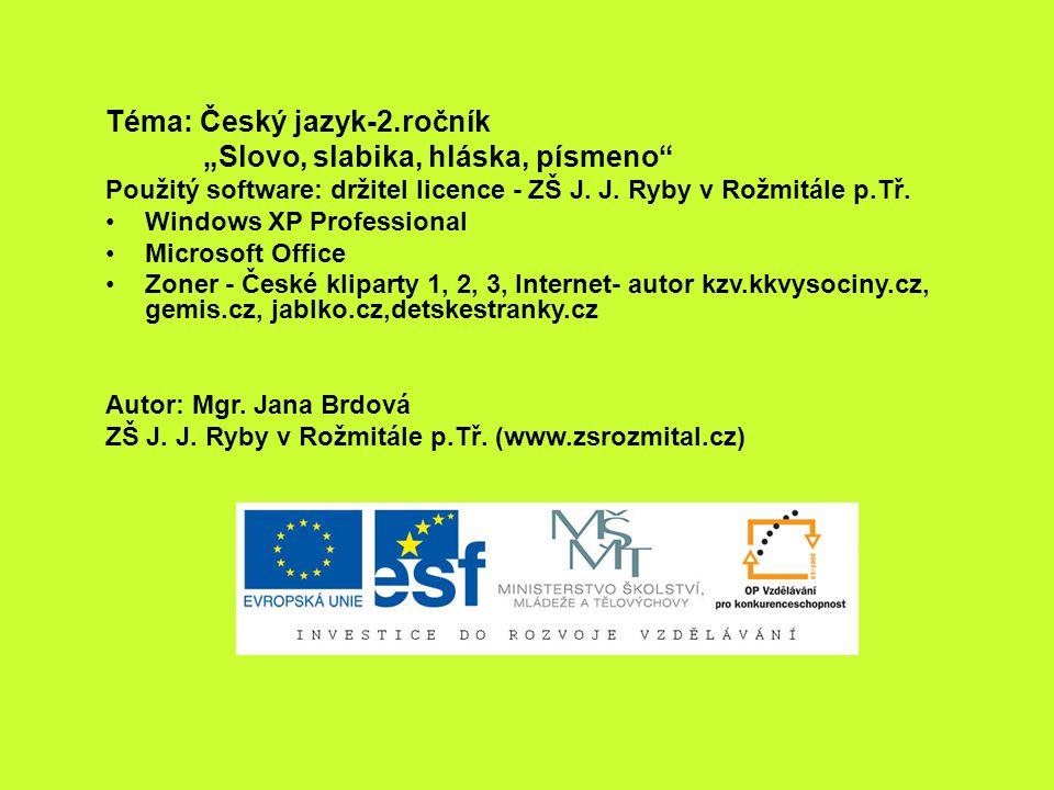 """Téma: Český jazyk-2.ročník """"Slovo, slabika, hláska, písmeno"""
