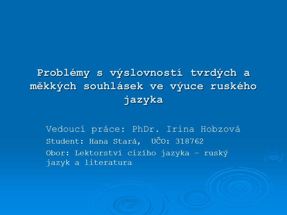 Problémy s výslovností tvrdých a měkkých souhlásek ve výuce ruského jazyka