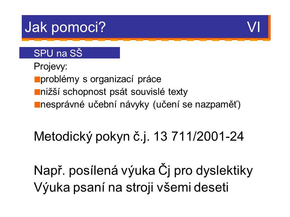 Jak pomoci VI Metodický pokyn č.j. 13 711/2001-24