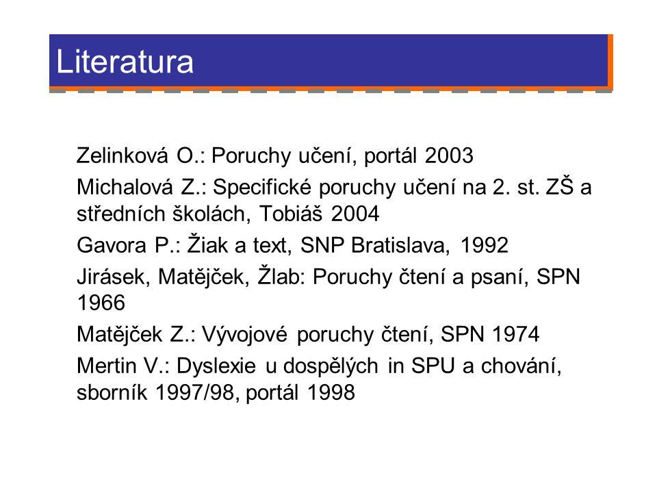 Literatura Hodnocení Zelinková O.: Poruchy učení, portál 2003