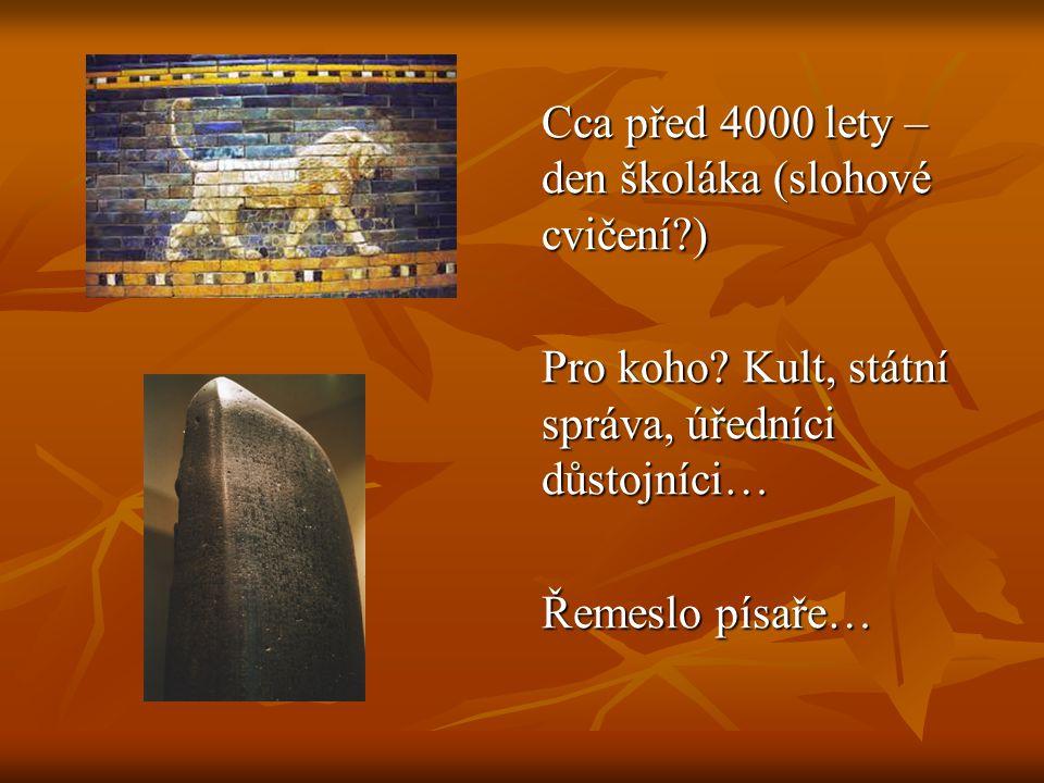 Cca před 4000 lety – den školáka (slohové cvičení )