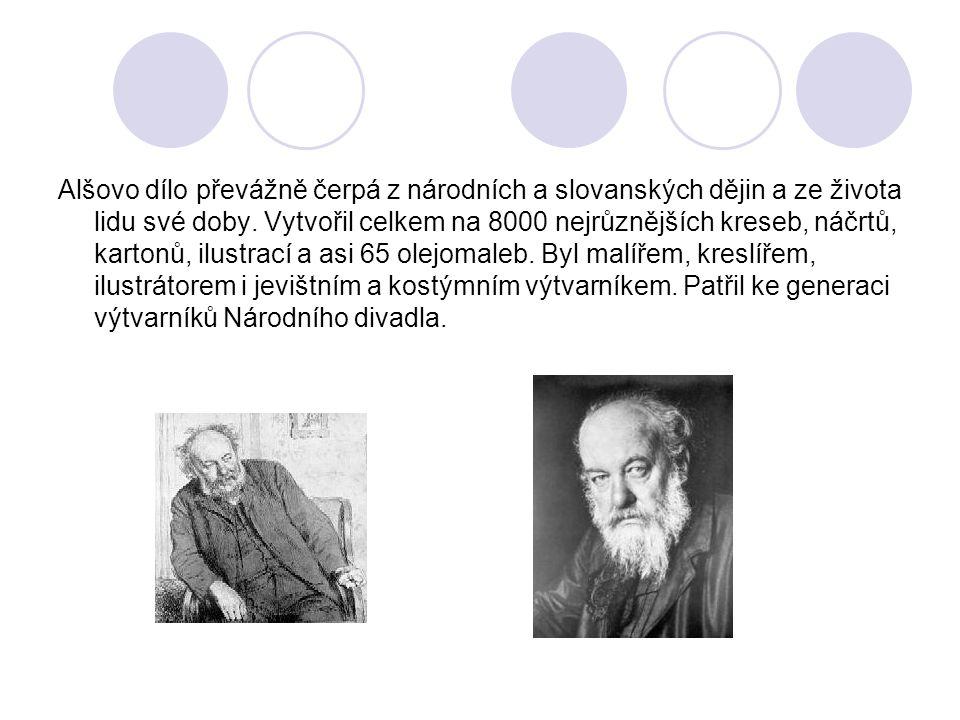 Alšovo dílo převážně čerpá z národních a slovanských dějin a ze života lidu své doby.