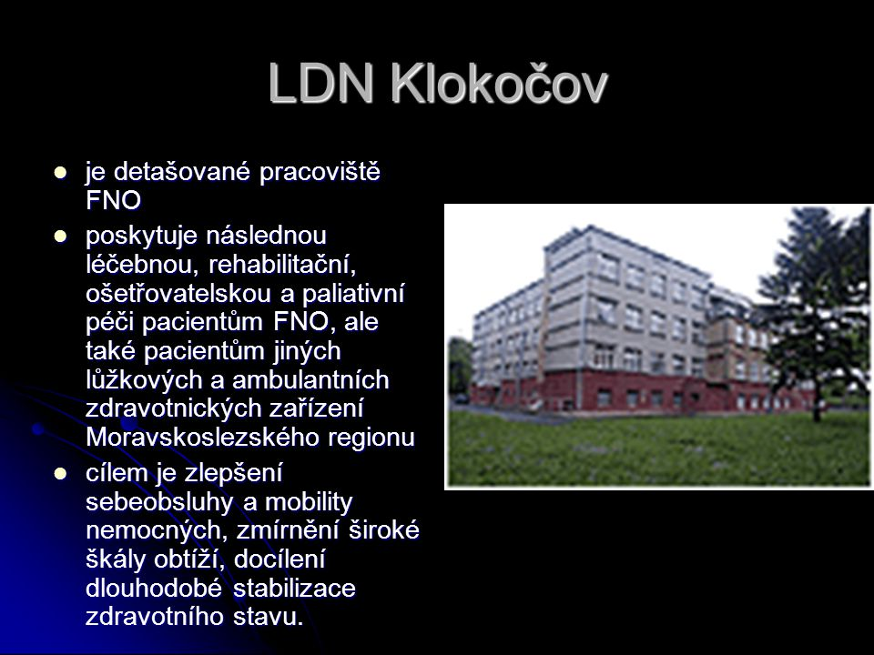 LDN Klokočov je detašované pracoviště FNO