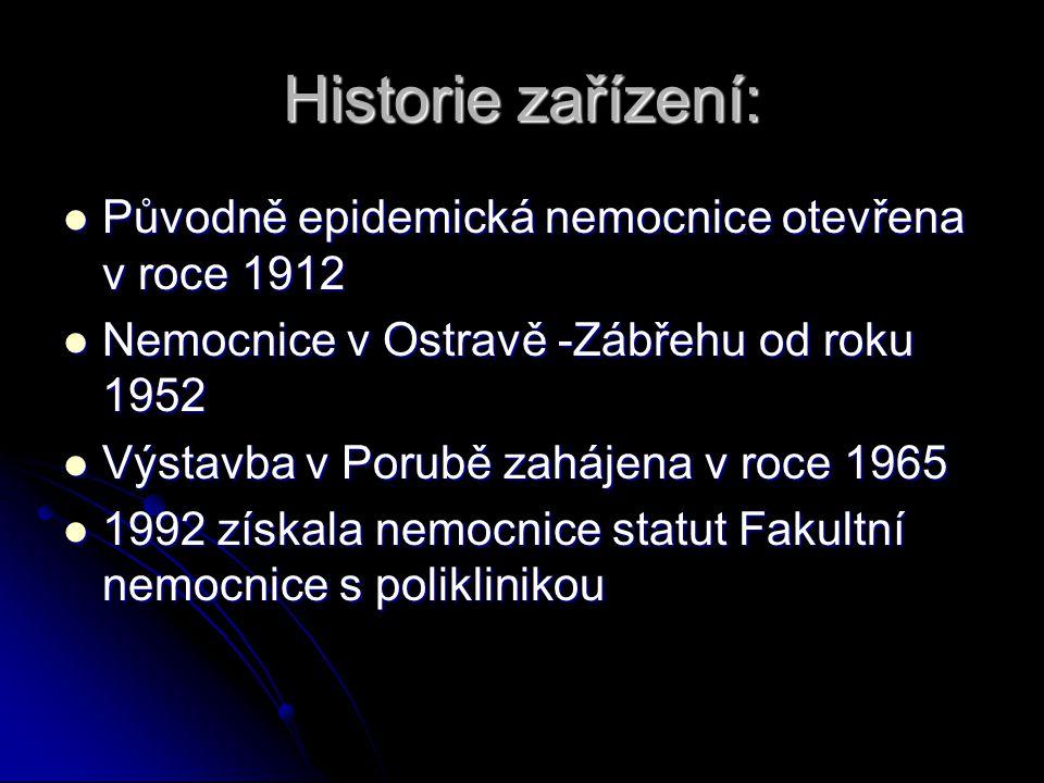 Historie zařízení: Původně epidemická nemocnice otevřena v roce 1912