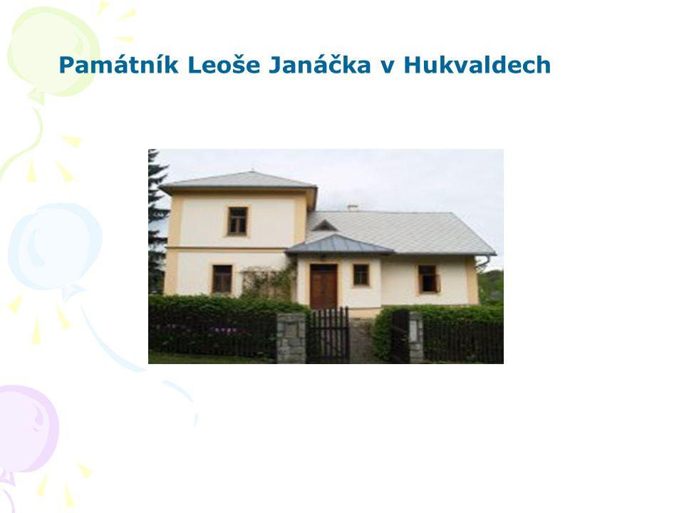 Památník Leoše Janáčka v Hukvaldech