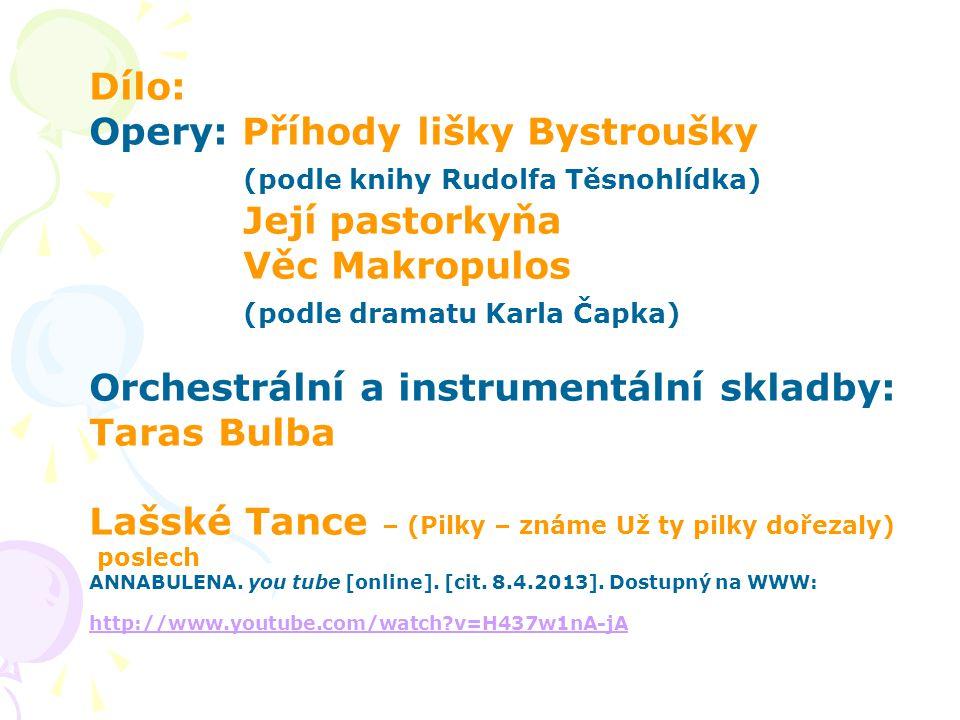 Opery: Příhody lišky Bystroušky (podle knihy Rudolfa Těsnohlídka)