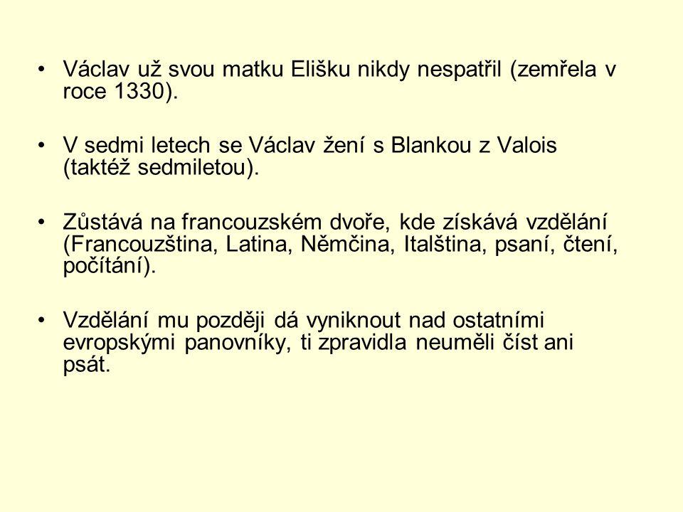 Václav už svou matku Elišku nikdy nespatřil (zemřela v roce 1330).