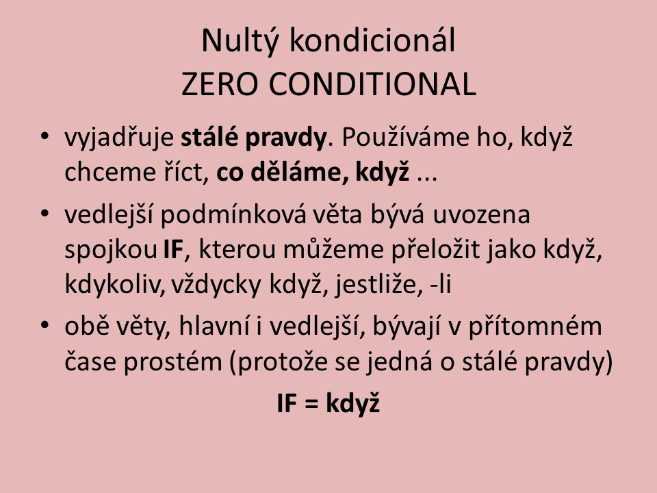 Nultý kondicionál ZERO CONDITIONAL