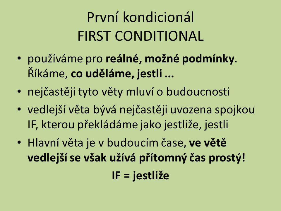 První kondicionál FIRST CONDITIONAL