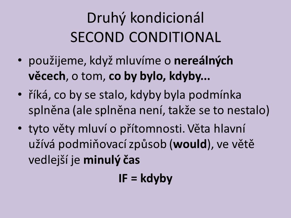 Druhý kondicionál SECOND CONDITIONAL
