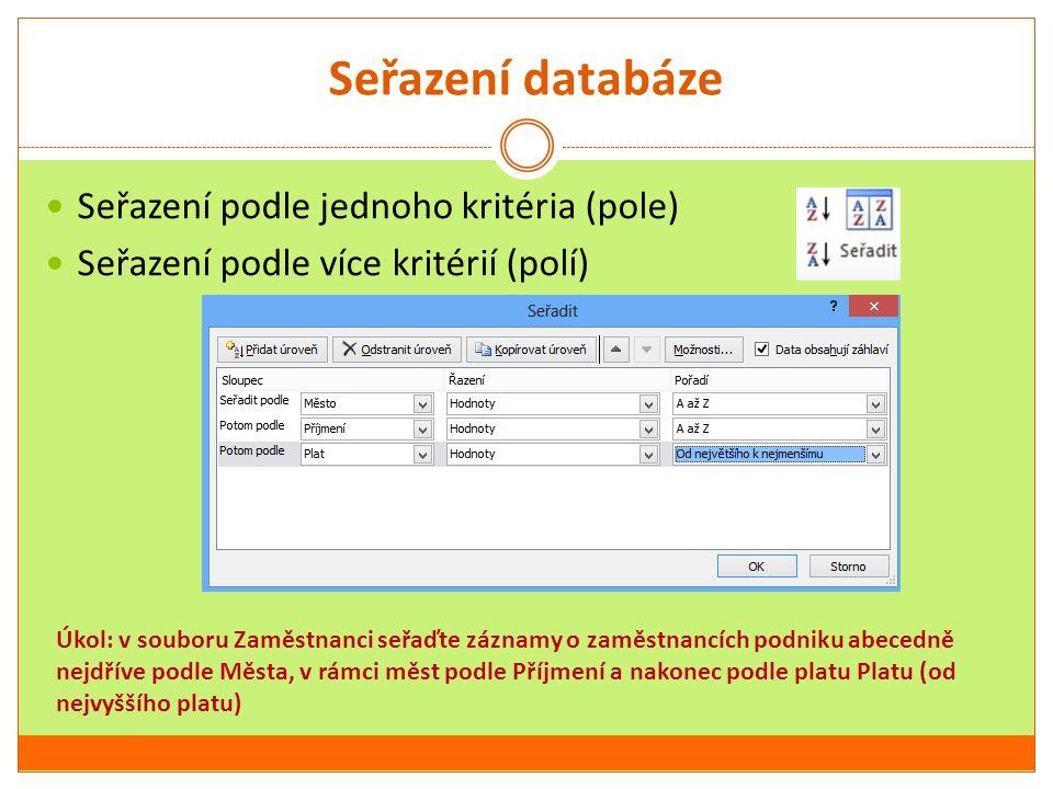 Seřazení databáze Seřazení podle jednoho kritéria (pole)