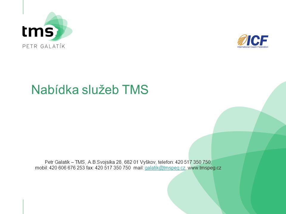 Nabídka služeb TMS Petr Galatík – TMS, A.B.Svojsíka 28, 682 01 Vyškov, telefon: 420 517 350 750,