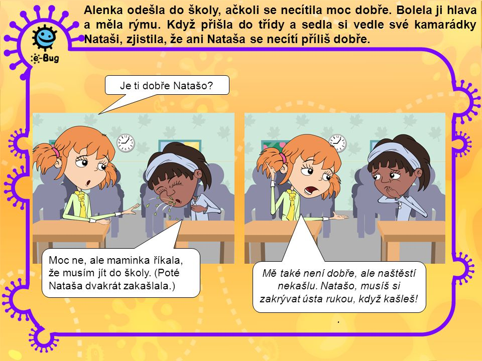Alenka odešla do školy, ačkoli se necítila moc dobře