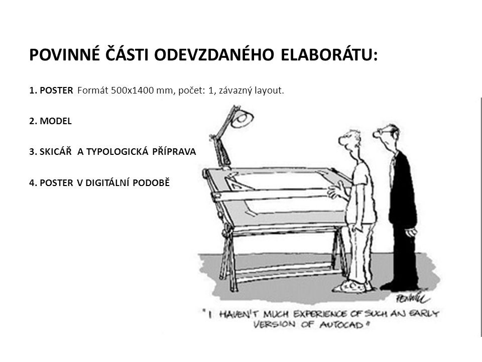 POVINNÉ ČÁSTI ODEVZDANÉHO ELABORÁTU: