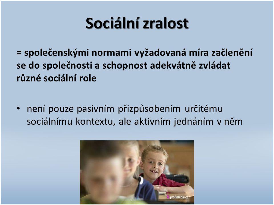 Sociální zralost = společenskými normami vyžadovaná míra začlenění se do společnosti a schopnost adekvátně zvládat různé sociální role.
