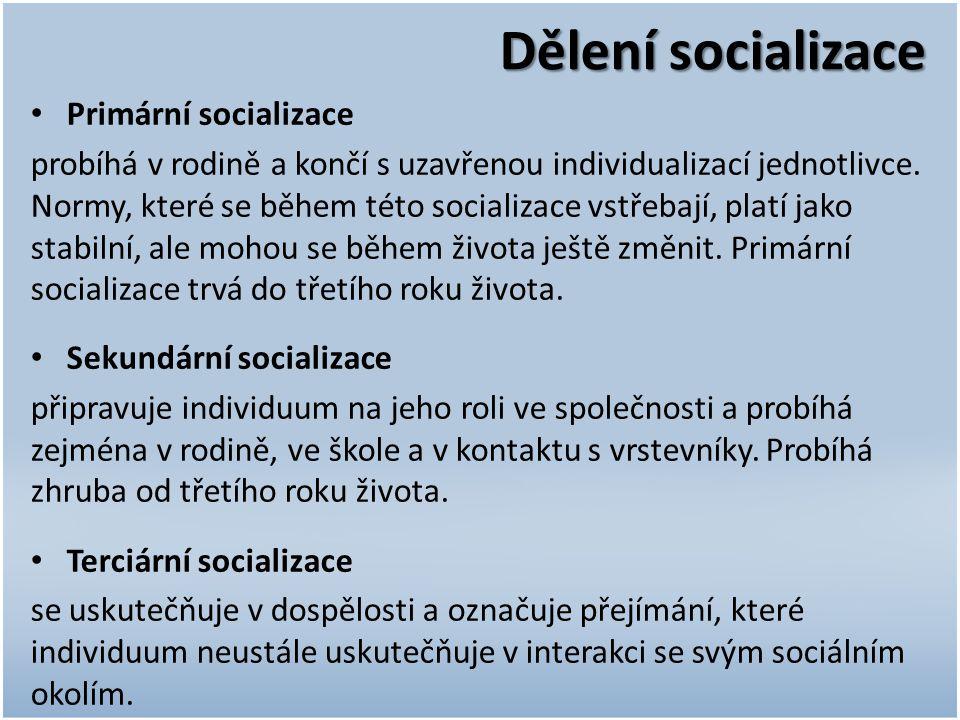 Dělení socializace Primární socializace